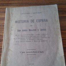 Libros antiguos: HISTORIA DE ESPAÑA - EDITADA EL AÑO 1916 - AUTOR ANGEL BELLVER - IMP. MARTIN - SAN SEBASTIAN. Lote 68755617