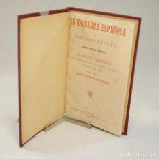 Libros antiguos: LA ESCUADRA ESPAÑOLA EN CUBA - ARDERIUS, FRANCISCO. Lote 54238363