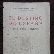 Libros antiguos: EL DESTINO DE ESPAÑA , EN LA HISTORIA UNIVERSAL - 1.936. Lote 70495821