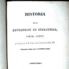 Libros antiguos: HISTORIA DE LA REVOLUCIÓN DE INGLATERRA POR MR. GUIZOT 1844, TIPOGRÁFICO DE D. FRANCISCO DE P. MELLA. Lote 71233519