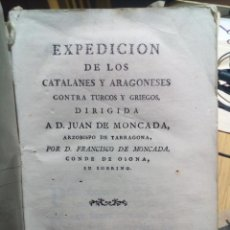 Libros antiguos: EXPEDICION DE LOS CATALANES Y ARAGONESES CONTRA LOS TURCOS, MADRID, ANTONIO DE SANCHA. 1777 RARISIMO. Lote 71732979