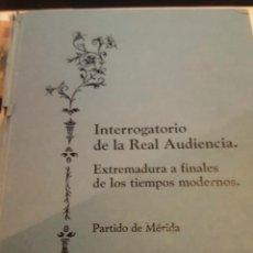 Libros antiguos: INTERROGATORIO DE LA REAL AUDIENCIA. EXTREMADURA A FINALES DE LOS TIEMPOS.PARTIDO DE MERIDA-BADAJOZ-. Lote 71850171