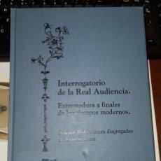 Libros antiguos: INTERROGATORIO DE LA REAL AUDIENCIA. FINALES LOS TIEMPOS .ANEXO:POBLACIONES DISGREG.DE EXTREMADURA. Lote 71850511