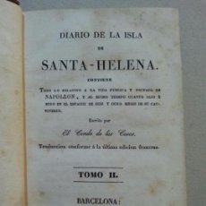 Libros antiguos: DIARIO DE LA ISLA DE SANTA ELENA. CONDE DE LAS CASAS. 1835. TOMO II. IMPRENTA DE OLIVA. Lote 72050022