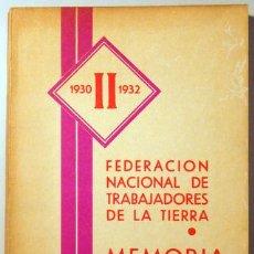 Libros antiguos: FEDERACION NACIONAL DE TRABAJADORES DE LA TIERRA. MEMORIA. II CONGRESO - MADRID 1932. Lote 72018469