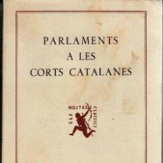 Libros antiguos: PARLAMENTS A LES CORTS CATALANES -EDITORIAL BARCINO - 1928 DE L'ANY 1355 A 1503. Lote 72602387