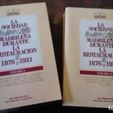 Libros antiguos: LA SOCIEDAD MADRILEÑA DURANTE LA RESTAURACION 1876-1931. Lote 73667531