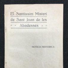 Alte Bücher - Noticia Historica. El Santíssim Misteri de Sant Joan de les Abadesses. Vich. 1926 - 74985279