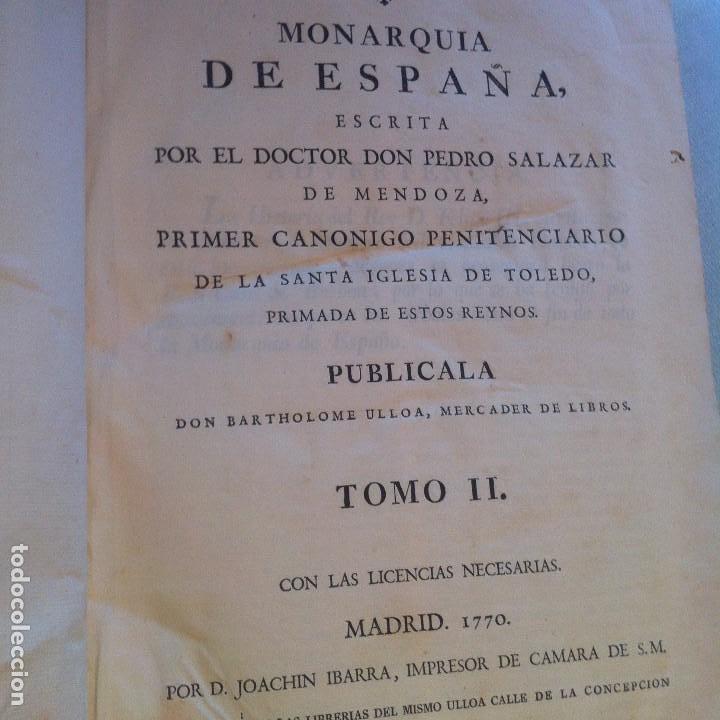 Libros antiguos: Monarquia de España de Pedro Salazar de Mendoza 2 Tomos Madrid 1770 - Foto 3 - 74572407