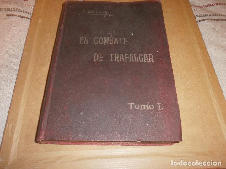 EL COMBATE DE TRAFALGAR P. ALCALA GALIANO TOMO I MADRID 1909 IMPRENTA DEL DEPOSITO HIDROGRAFICO (Libros antiguos (hasta 1936), raros y curiosos - Historia Moderna)