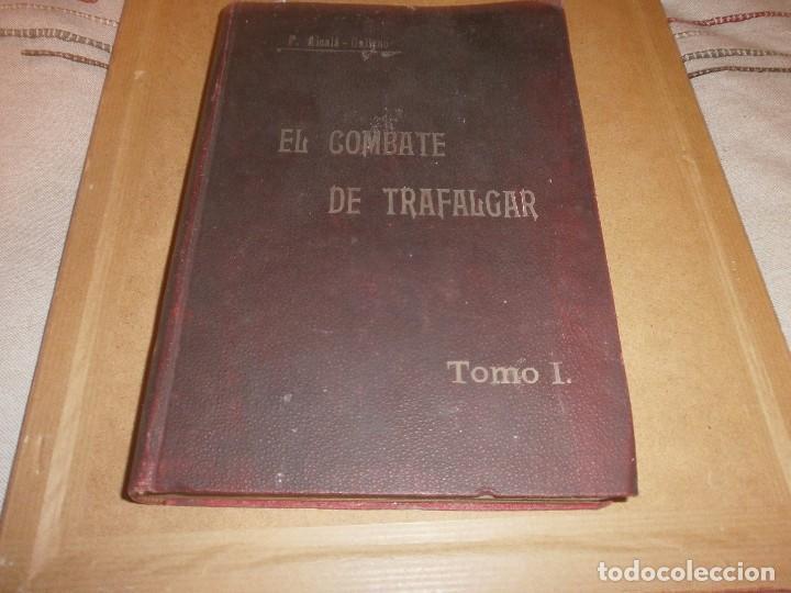 Libros antiguos: El Combate de Trafalgar P. Alcala Galiano Tomo I Madrid 1909 Imprenta del deposito Hidrografico - Foto 2 - 75141647