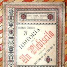 Libros antiguos: HISTORIA DE UN PLEBISCITO CONTADA POR UNO DE LOS 7.500.000 SÍ, 1885 ERCKMANN-CHATRIAN . Lote 76680071