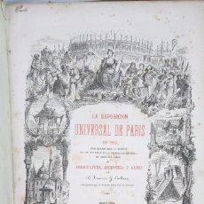Libros antiguos: ANTIGUO LIBRO - LA EXPOSICIÓN UNIVERSAL DE PARÍS EN 1867. FRANCISCO ORELLANA - LIBRERÍA MANERO, 1867. Lote 77982629