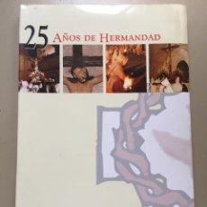 Libros antiguos: 25 AÑOS HERMANDAD ESPÍRITU SANTO. AÑO 2000. SEMANA SANTA ZAMORA.. Lote 78223569
