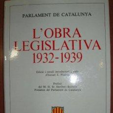 Libros antiguos: L'OBRA LEGISLATIVA 1932-1939. PREFACI DDEL PRESIDENT DEL PARLAMENT HERIBERT BARRERA. 1981. Lote 79047913