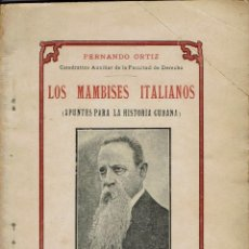 Libros antiguos: LOS MAMBISES ITALIANOS, POR FERNANDO ORTIZ. 1909. (1.1). Lote 79451889