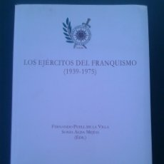 Libros antiguos: LOS EJÉRCITOS DEL FRANQUISMO (1939-1975). Lote 80269929