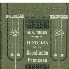 Libros antiguos: HISTORIA DE LA REVOLUCIÓN FRANCESA, POR M. A. THIERS. TOMO I. 1930. (1.1). Lote 80862207