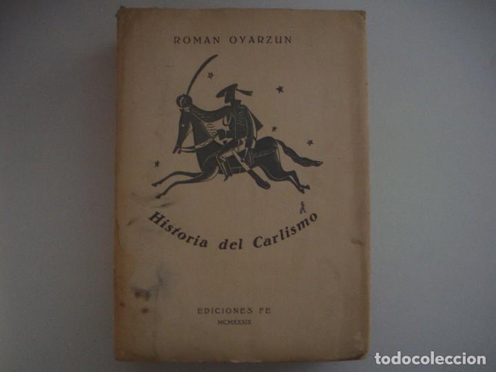 ROMAN OYARZUN. HISTORIA DEL CARLISMO. 1939. FOLIO. PRIMERA EDICION. (Libros antiguos (hasta 1936), raros y curiosos - Historia Moderna)