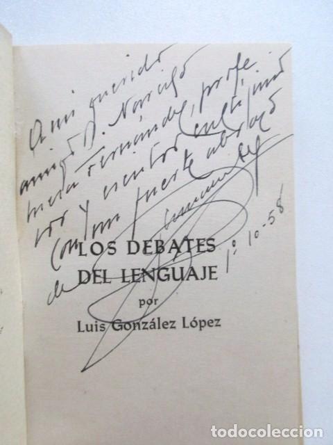 Libros antiguos: LOS DEBATES DEL LENGUAJE, LUIS GONZÁLEZ, CRONISTA DE JAEN, DEDICADO A NARCISO MESA, JÓDAR, AÑO 1958 - Foto 3 - 81564196