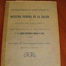 Libros antiguos: MONOGRAFÍA HISTÓRICA DE NUESTRA SEÑORA DE LA SALUD DE PALMA DE MALLORCA. P.A. MATHEU. 1931.. Lote 82749280