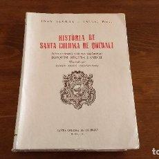 Libros antiguos: HSTORIA DE SANTA COLOMA DE QUERALT 1953 PER JOAN SEGURA I VALLS. Lote 85621400