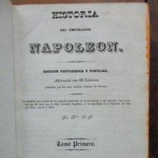Libros antiguos: HISTORIA DEL EMPERADOR NAPOLEÓN EDICIÓN PINTORESCA Y POPULAR CON 90 LÁM. 1839. 2 TOMOS EN 1 VOL.. Lote 85643060