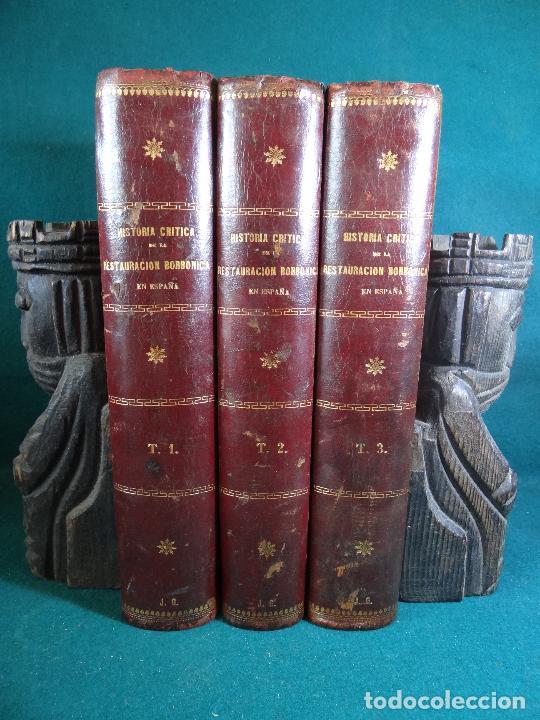 HISTORIA CRÍTICA DE LA RESTAURACIÓN BORBÓNICA EN ESPAÑA. NOGUES. 1895-1897. 3 TOMOS. COMPLETA (Libros antiguos (hasta 1936), raros y curiosos - Historia Moderna)