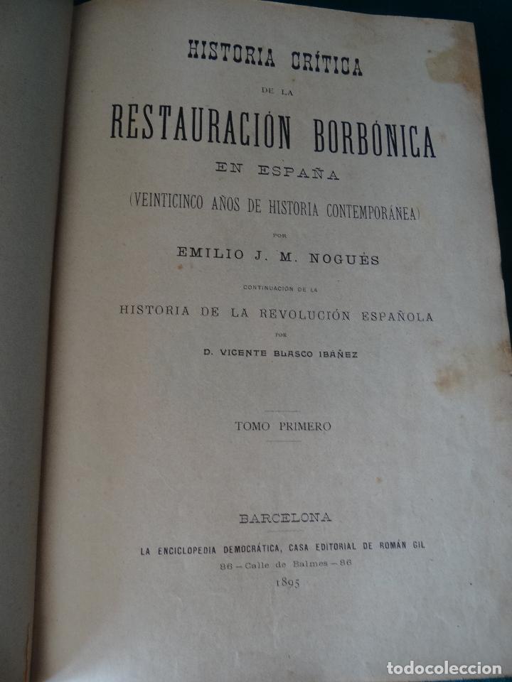 Libros antiguos: HISTORIA CRÍTICA DE LA RESTAURACIÓN BORBÓNICA EN ESPAÑA. NOGUES. 1895-1897. 3 TOMOS. COMPLETA - Foto 2 - 87090452