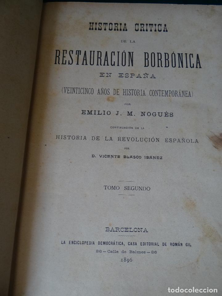 Libros antiguos: HISTORIA CRÍTICA DE LA RESTAURACIÓN BORBÓNICA EN ESPAÑA. NOGUES. 1895-1897. 3 TOMOS. COMPLETA - Foto 3 - 87090452