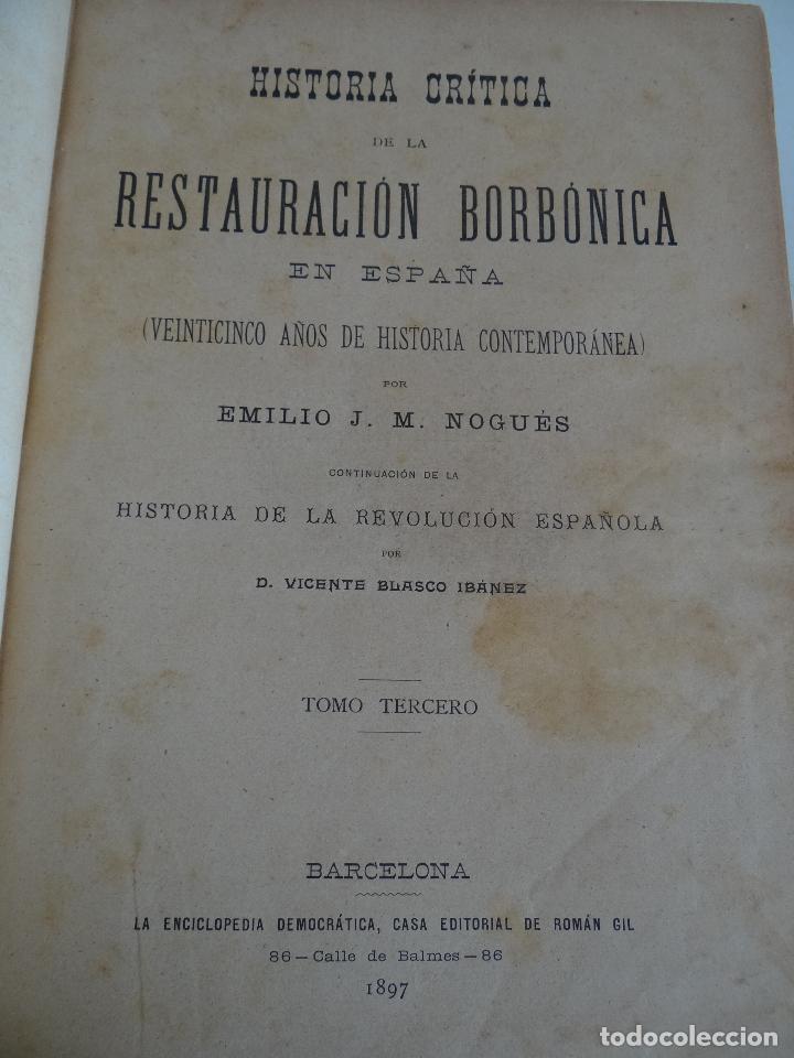 Libros antiguos: HISTORIA CRÍTICA DE LA RESTAURACIÓN BORBÓNICA EN ESPAÑA. NOGUES. 1895-1897. 3 TOMOS. COMPLETA - Foto 4 - 87090452