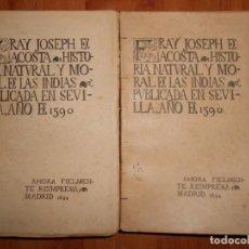 Libros antiguos: HISTORIA NATURAL Y MORAL DE LAS INDIAS. 1894. FRAY JOSEPH DE ACOSTA.. Lote 87119356