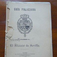 Libros antiguos: GUÍA PALACIANA CUADERNOS 17 Y 18, EL ALCAZAR DE SEVILLA. Lote 88148192