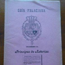 Libros antiguos: GUÍA PALACIANA, CUADERNO 30 PRÍNCIPES DE ASTURIAS. Lote 88149192