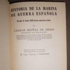 Libros antiguos: HISTORIA DE LA MARINA DE GUERRA ESPAÑOLA. CARLOS IBÁÑEZ DE IBERO. Lote 88276600