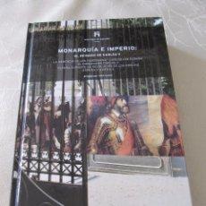 Libros antiguos: MONARQUIA E IMPERIO: EL REINADO DE CARLOS V HISTORIA DE ESPAÑA TAPA DURA . Lote 88940788