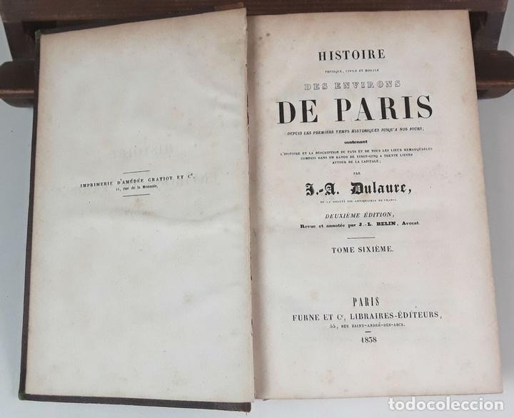 Libros antiguos: HISTOIRE DES ENVIRONS DE PARÍS. 6 TOMOS. J. A. DULAURE. LIBRAIRES FURNE ET CIE. 1838. - Foto 5 - 89982144
