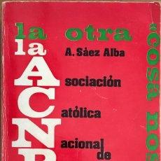 Libros antiguos: LA ACNP. LA OTRA COSA NOSTRA. Lote 91006375