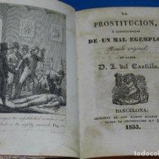 Libros antiguos: (MF) D J DEL CASTILLO - LA PROTITUCION O CONSECUENCIAS DE UN MAL EJEMPLO,BARCELONA 1833. Lote 91340775