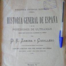 Libros antiguos: ENORME LIBRO AÑO 1874 TOMO IV HISTORIA GENERAL DE ESPAÑA Y SUS POSESIONES DE ULTRAMAR - ZAMORA Y CA. Lote 91623890
