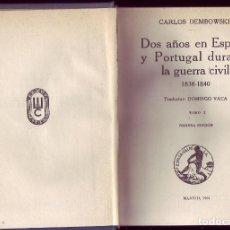 Libros antiguos: DOS AÑOS EN ESPAÑA Y PORTUGAL DURANTE LA GUERRA CIVIL 1838-1840. CARLOS DEMBOWSKI, ESPASA-CALPE 1931. Lote 92898410