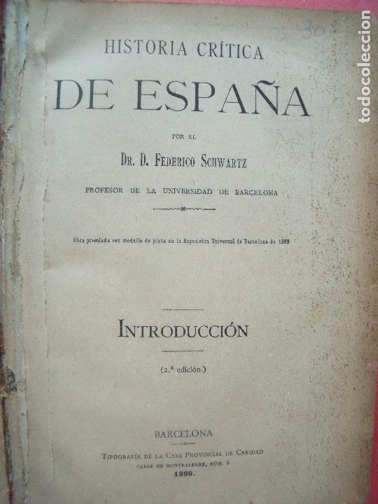 FEDERICO SCHWARTZ.-HISTORIA CRITICA DE ESPAÑA.-BARCELONA.-AÑO 1889. (Libros antiguos (hasta 1936), raros y curiosos - Historia Moderna)