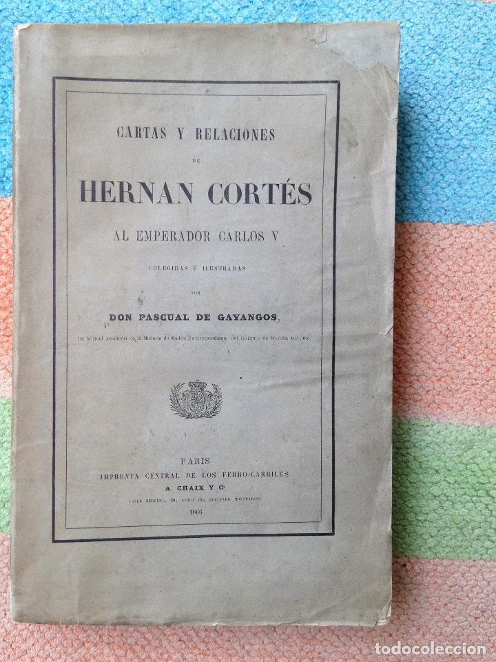 CARTAS Y RELACIONES DE HERNAN CORTES A CARLOS V IMPRENTA GENERAL DE LOS FERRO-CARRILES, PARIS 1866 (Libros antiguos (hasta 1936), raros y curiosos - Historia Moderna)