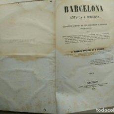 Libros antiguos: BARCELONA ANTIGUA Y MODERNA, DESCRIPCIÓN E HISTORIA DE ESTA CIUDAD DESDE SU FUNDACIÓN. TOMO 1 (1854). Lote 95449823