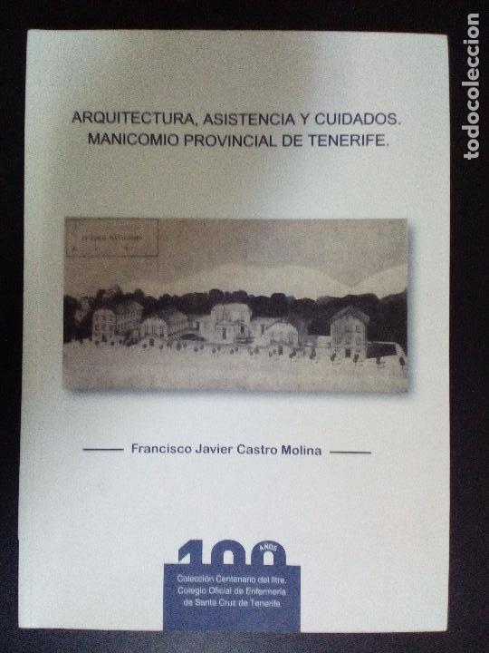 ARQUITECTURA, ASISTENCIA Y CUIDADOS. MANICOMIO PROVINCIAL DE TENERIFE. CANARIAS. UNICO (Libros antiguos (hasta 1936), raros y curiosos - Historia Moderna)