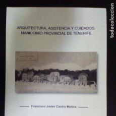 Libros antiguos: ARQUITECTURA, ASISTENCIA Y CUIDADOS. MANICOMIO PROVINCIAL DE TENERIFE. CANARIAS. UNICO. Lote 95637103
