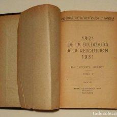 Libros antiguos: ENVÍO GRATIS. EZEQUIEL MOLDES. 1921, 1931. DE LA DICTADURA A LA REVOLUCIÓN. JACA, HUESCA. . Lote 96063723