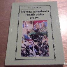 Libros antiguos: RELACIONES INTERNACIONALES Y OPINIÓN PÚBLICA. (1895-1902). PABLO GIRÓN MIRANDA. Lote 96253907