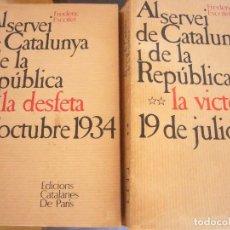Libros antiguos: AL SERVEI DE CATALUNYA I DE LA REPUBLICA-DOS VOLUMENES-1º LA DESFETA-1934 2º LA VICTORIA-1936. Lote 96637287
