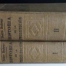 Libros antiguos: HISTORIA DE LA PROSTITUCIÓN. TOMOS I Y II. PEDRO DUFOUR. EDITORIAL JUAN PONS. . Lote 96652407